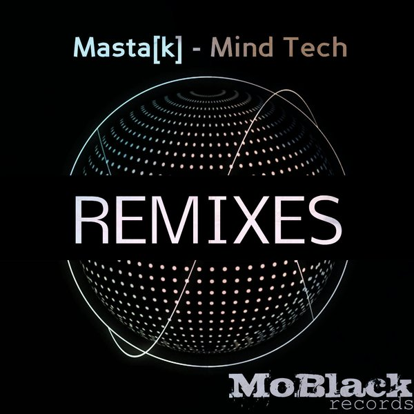 Masta[K] - Mind Tech (Remixes)